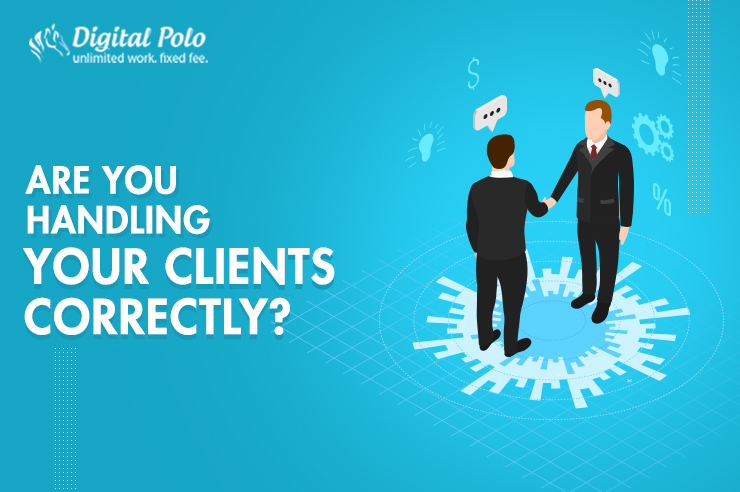 Are You Handling Your Clients Correctly?