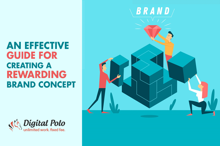 An Effective Guide for Creating a Rewarding Brand Concept