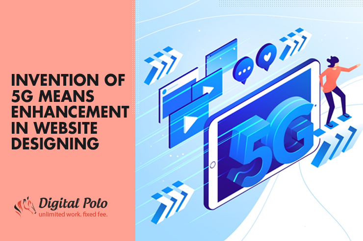 Invention of 5G Means Enhancement in Website Designing