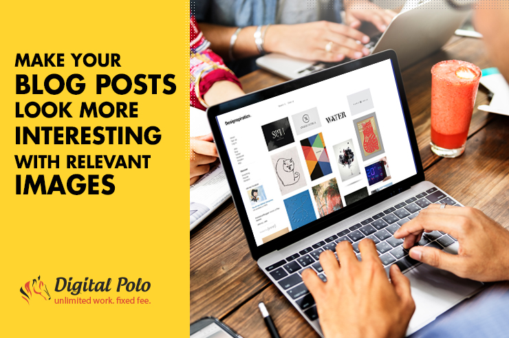 Make Your Blog Posts Look More Interesting With Relevant Images